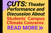 Cuts: Theater performance and discussion about students' campus climate concerns.