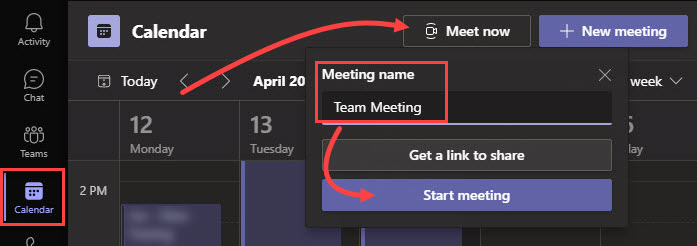 In the Calendar section of the Teams application, clickMeet Now, enter a meeting name, and clickStart meeting.