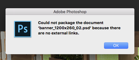Photoshop error message generated when there are no linked images to package with a Photoshop document