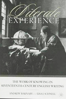 cover of Literate Experience: The Work of Knowing in Seventeenth-Century English Writing by Andrew Barnaby and Lisa Schnell