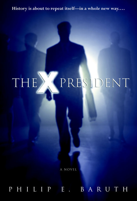 cover of The X President by Philip Baruth