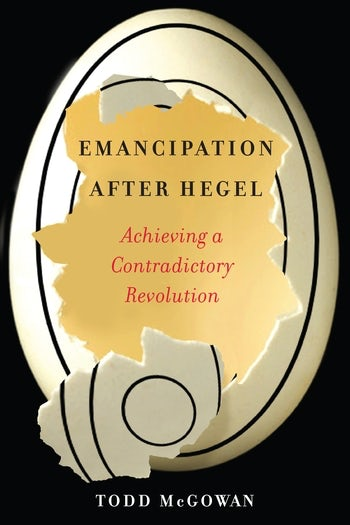 cover of Emancipation After Hegel by Todd McGowan