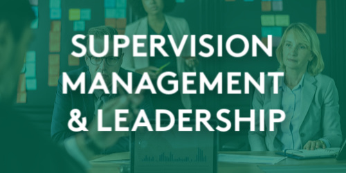 Supervision, Management  & Leadership