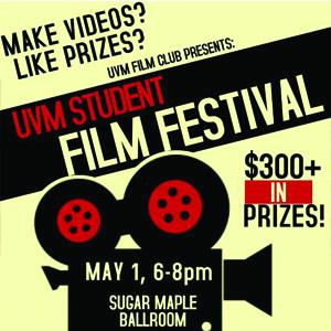 Make videos? Like prizes? UVM Film Club presents: UVM Student Film Festival
