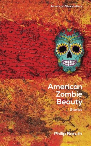 cover of American Zombie Beauty by Philip Baruth