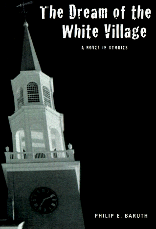 cover of The Dream of the White Village by Philip Baruth