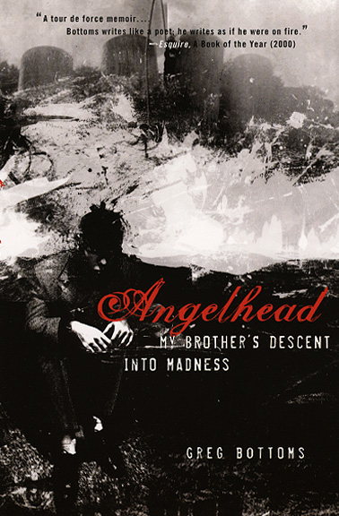 cover of Angelhead: My Brother's Descent into Madness by Greg Bottoms