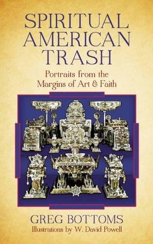 cover of Spiritual American Trash: Portraits from the Margins of Art and Faith by Greg Bottoms