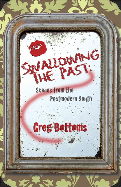 cover of Swallowing the Past by Greg Bottoms