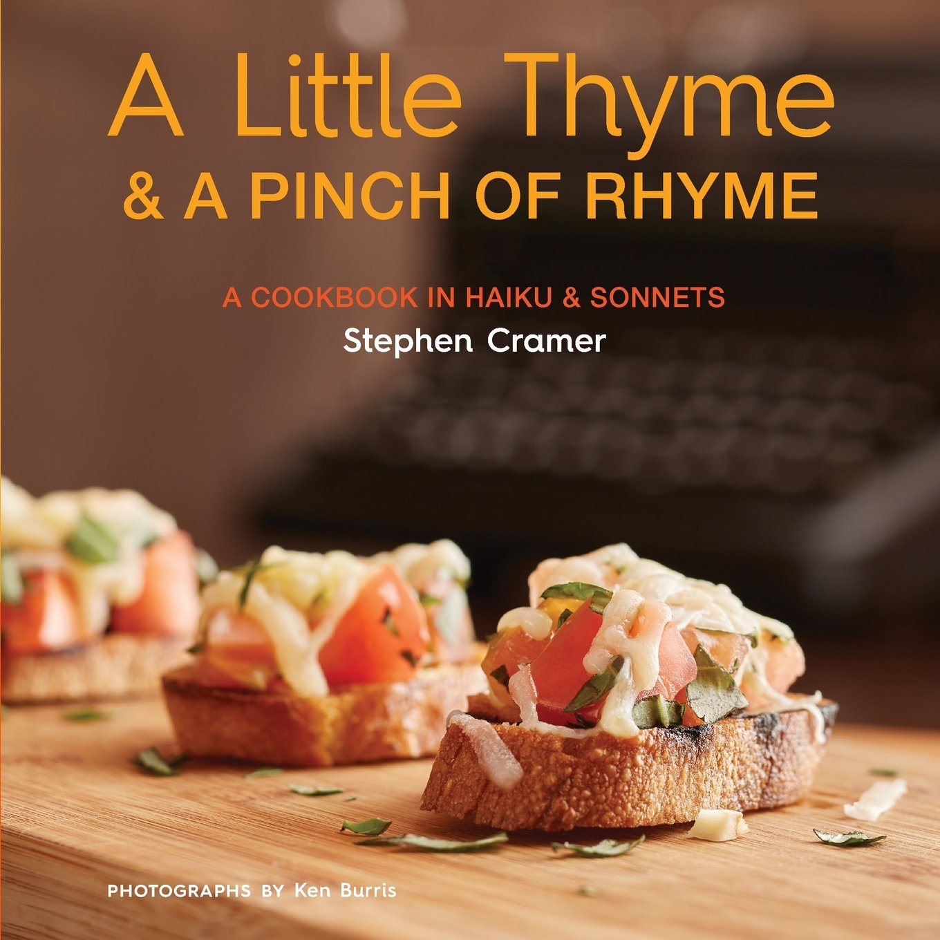 cover of A Little Thyme & A Pinch of Rhyme (A Cookbook in Haiku & Sonnets) by Stephen Cramer