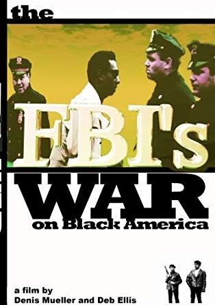 cover of The FBI's War on Black America co-produced, co-directed, and co-edited by Deb Ellis and Denis Mueller