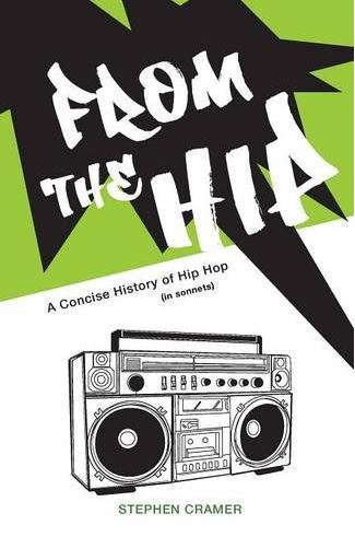 cover of From the Hip, A Concise History of Hip Hop (in sonnets) by Stephen Cramer