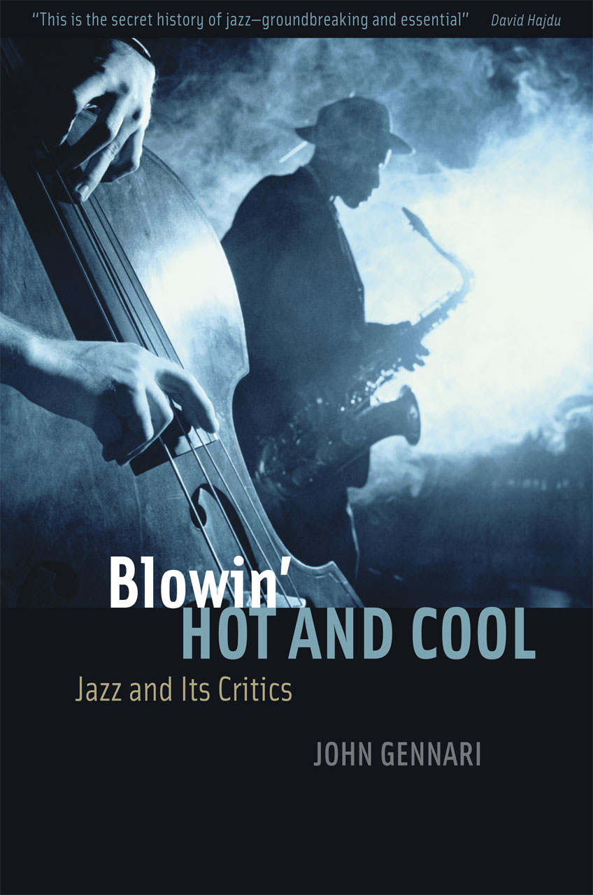 cover of Blowin' Hot and Cool: Jazz and Its Critics by John Gennari