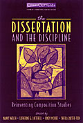 cover of The Dissertation and the Discipline: Reinventing Composition Studies edited by Nancy Welch, Kate Latterell, Cindy More, and Sheila Carter-Tod