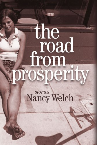 cover of The Road from Prosperity: Stories by Nancy Welch