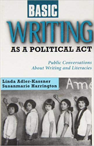 cover of Writing as a Political Act by  Linda Adler-Kassner and Susanmarie Harrington