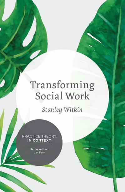 Transforming Social Work, by Stanley Witkin