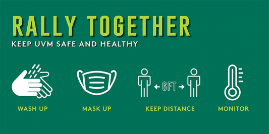 Graphic reads, Rally Together, Keep UVM Safe and Healthy, with icons symbolizing hand washing, mask wearing, distancing and symptom monitoring