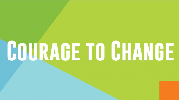 "green, blue and orange graphic reads ""courage to change"""