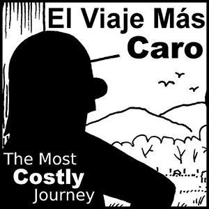 El Viaje Mas Caro/The Most Costly Journey
