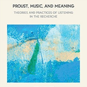 Proust, Music, and Meaning by Joseph Acquisto