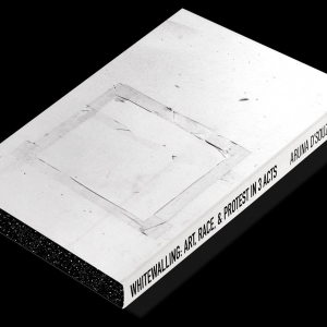 Whitewalling: Art, Race & Protest in 3 Acts book cover