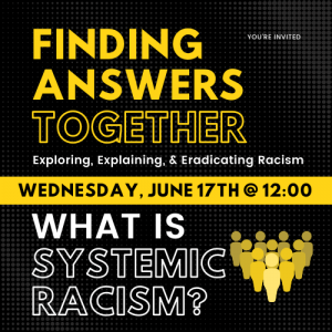 Finding Answers Together: What is Systemic Racism?