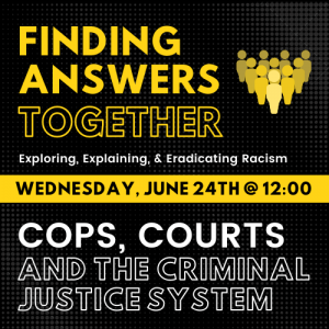 Finding Answers Together: Cops, Courts and the Criminal Justice System