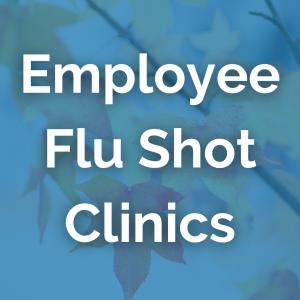 """Text reads """"Employee Flu Shot Clinics"""""""