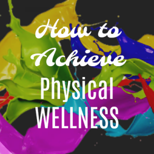 How to Achieve Physical Wellness Graphic 400x400