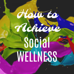 How to Achieve Social Wellness Graphic 400x400