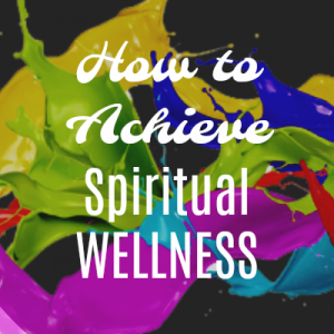 How to Achieve Spiritual Wellness Graphic 400x400