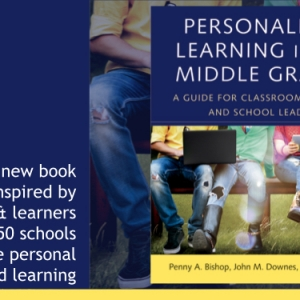 """Personalized Learning in the Middle Grades: a guide for classroom teachers and school leaders"", by Penny A. Bishop, John M. Downes and Katy Farber"