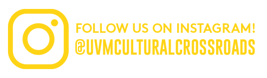 Follow us on Instagram at uvm cultural crossroads