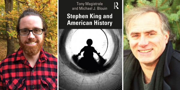 """Michael Blouin, Anthony Magistrale and the cover of their new book """"Stephen King and American History"""""""