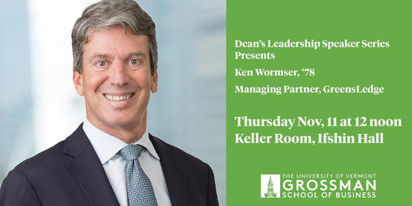 grossman school of business, ken wormser, dean's leadership series speaker 2021
